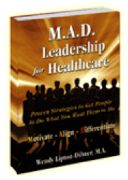 M.A.D. Leadership for Healthcare by Wendy Lipton Dibner