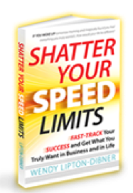 Shatter your speed limits by Wendy Lipton Dibner